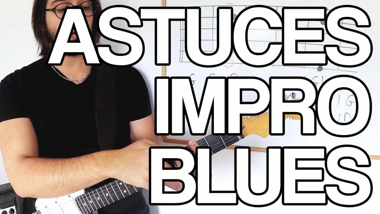 astuce impro blues solo guitare improvisation jouer apprendre cours vidéo tuto pentatonique penta blue note