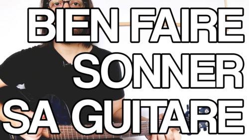 bien faire sonner sa guitare quand on débute avoir un bon son conseil astuce facile vidéo tuto cours